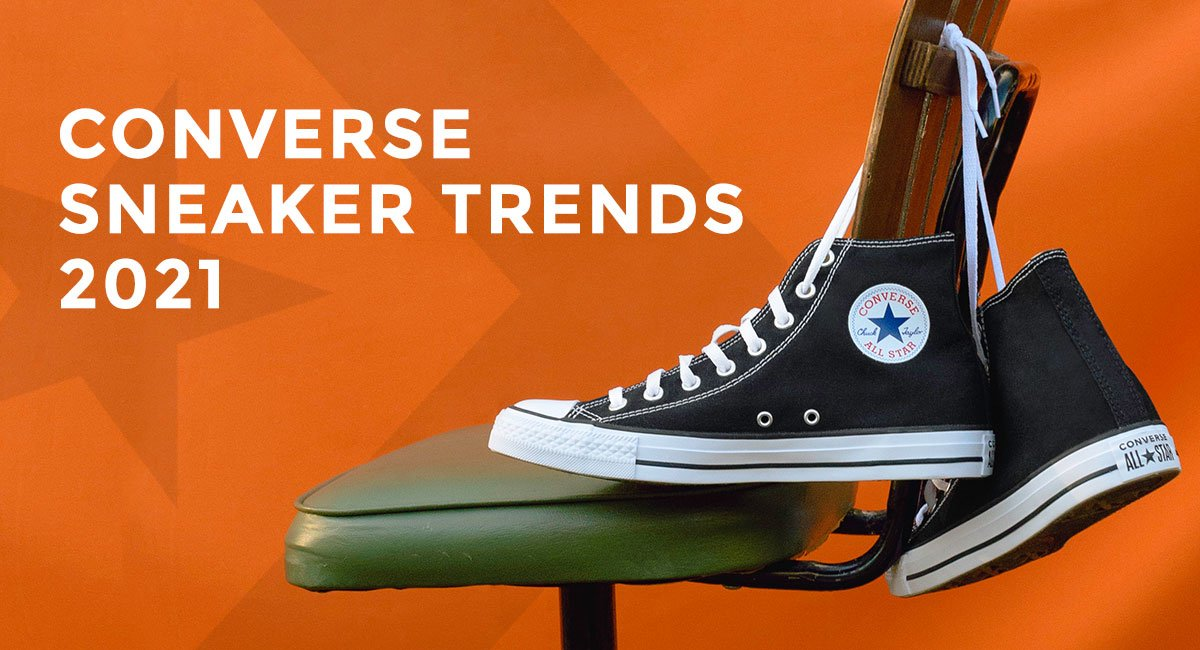Converse Sneaker Trends for 2021